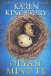 Karen Kingsbury: Olyan mint te   ÚJDONSÁG