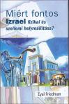 Miért fontos Izrael fizikai és szellemi helyreállítása? ÚJDONSÁG