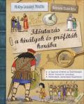 Miklya Luzsányi Mónika: Időutazás a királyok és próféták korába