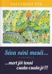 Salyámosy Éva: Séva néni meséi 1.