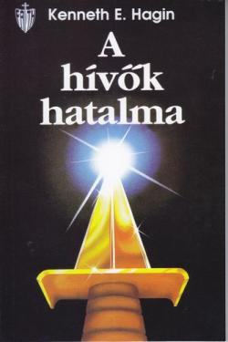 Kenneth Hagin: A hívők hatalma