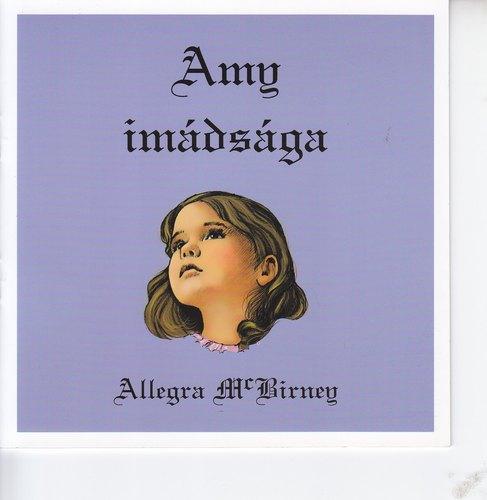 Allegra Mc Birney: Amy imádsága