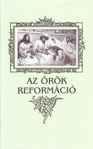 Csia Lajos: Az örök reformáció    NEM KAPHATÓ