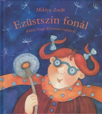 Miklya Zsolt: Ezüstszín fonál