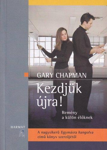 Gary Chapman: Kezdjük újra!