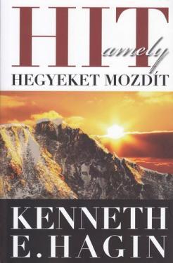 Kenneth Hagin: Hit amely hegyeket mozdít
