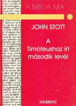 Stott John: A Timóteushoz írt második levél