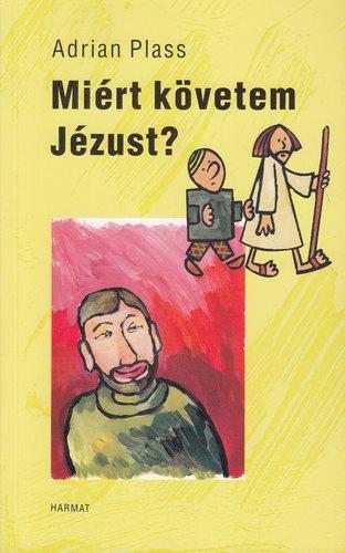 Adrian Plass: Miért követem Jézust