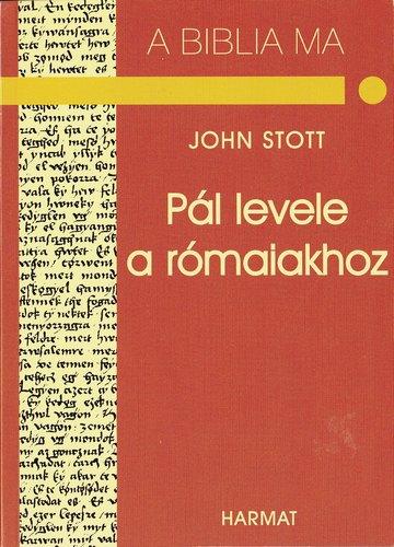 Stott John: Pál levele a rómaiakhoz   NEM KAPHATÓ