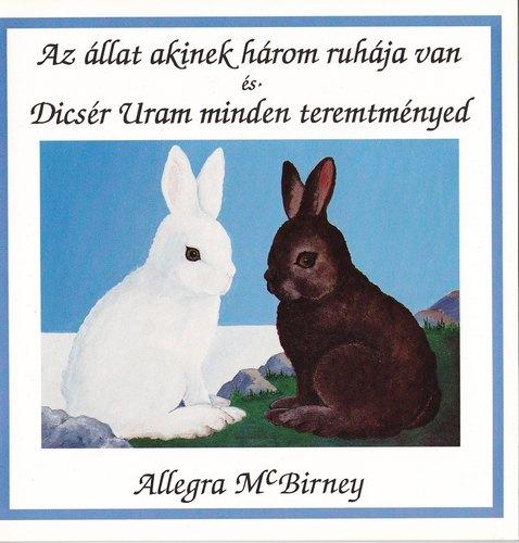 Allegra Mc Birney: Az állat, akinek három ruhája van és Dícsér Uram