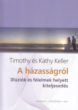 Timothy és Kathy Keller: A házasságról     NEM KAPHATÓ!