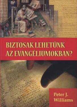 Biztosak lehetünk az evangéliumokban?   ÚJDONSÁG