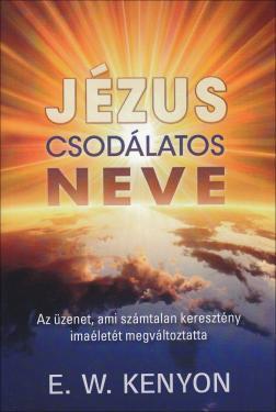 E V Kenyon: Jézus csodálatos neve