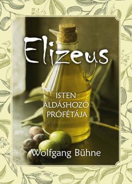 Elizeus - Isten áldáshozó prófétája  ÚJDONSÁG