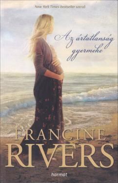 Francine Rivers: Az ártatlanság gyermekei