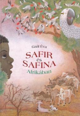 Gaál Éva: Safír és Safina Afrikában