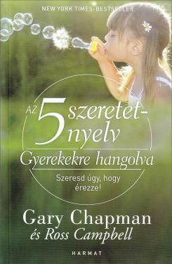 Gary Chapman: Az 5 szeretetnyelv-Gyerekekre hangolva