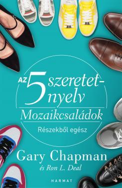 Gary Chapman: Az 5 szeretetnyelv-Mozaikcsaládok ÚJDONSÁG