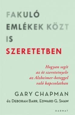 Gary Chapman: Fakuló emlékek közt is szeretetben  ÚJDONSÁG