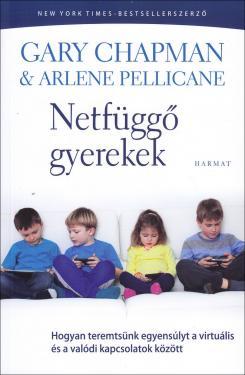 Gary Chapman: Netfüggő gyerekek