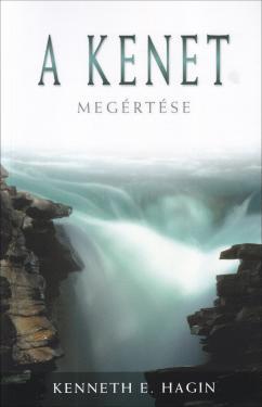 Kenneth E. Hagin: A kenet megértése  ÚJDONSÁG