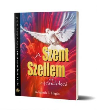 Kenneth Hagin: A Szent Szellem és ajándékai  ÚJDONSÁG