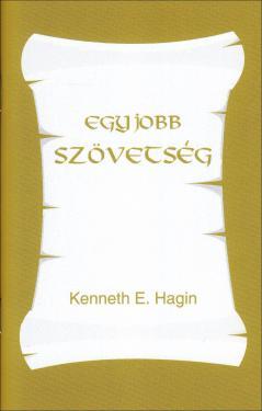 Kenneth E. Hagin: Egy jobb szövetség ÚJDONSÁG