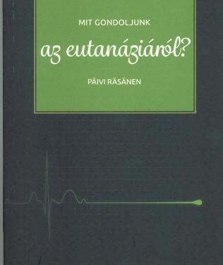 Mit gondoljunk az eutanáziáról?  ÚJDONSÁG