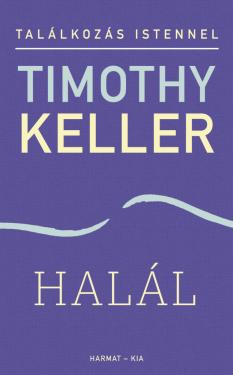 Timothy Keller: Halál     ÚJDONSÁG