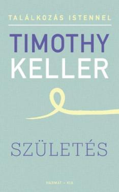 Timothy Keller: Születés   ÚJDONSÁG