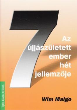 Wim Malgo: Az újjászületett ember 7 jellemzője