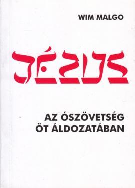 Wim Malgo: Jézus az Ószövetség öt áldozatában